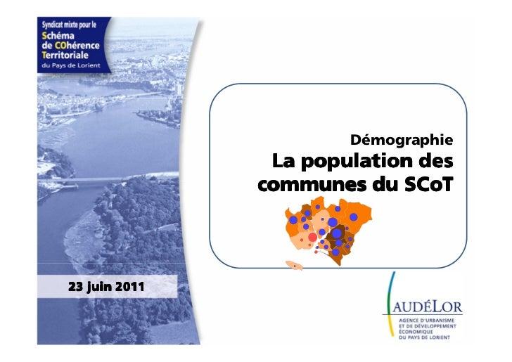 Démographie                La population des               communes du SCoT23 juin 2011