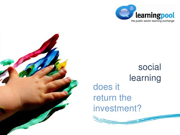 the public sector learning exchange<br />social learning<br />does it return the investment?<br />