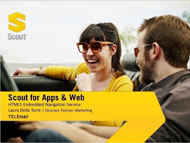 HTML5 Embedded Navigation ServiceLaura Della Torre | Director, Partner Marketing