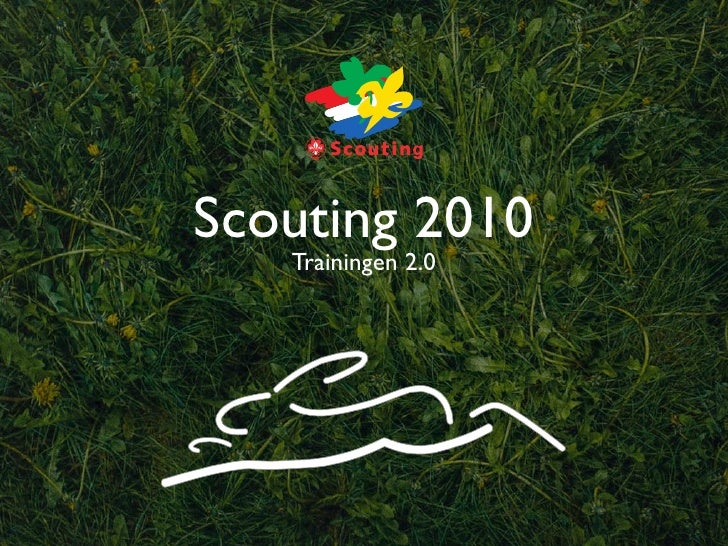 Scouting 2010    Trainingen 2.0