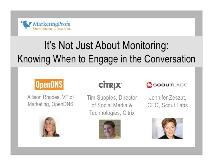 It's Not Just About Monitoring: Knowing When to Engage in the Conversation     Allison Rhodes, VP of   Tim Supples, Direct...
