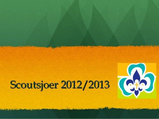 Scoutsjoer 2012/2013Scoutsjoer 2012/2013