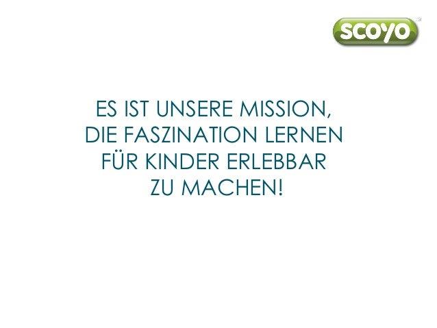 ES IST UNSERE MISSION, DIE FASZINATION LERNEN FÜR KINDER ERLEBBAR ZU MACHEN!