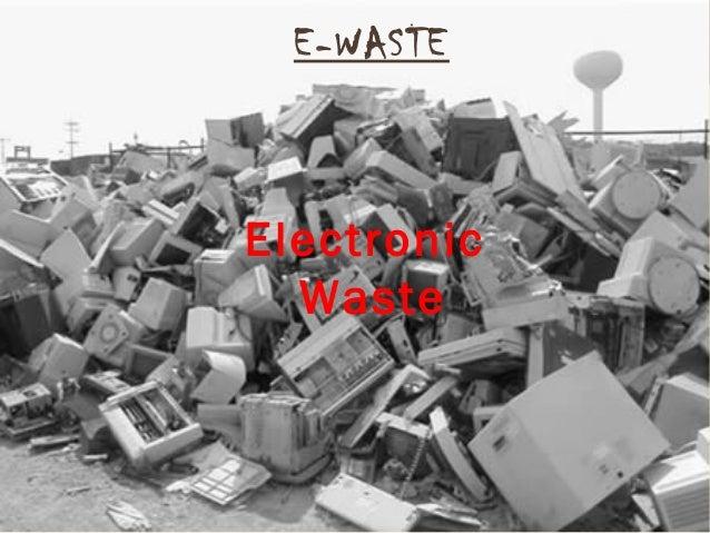 E-WASTE Electronic Waste