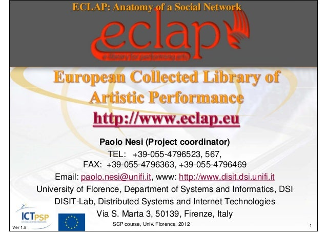 ECLAP: Anatomy of a Social Network                            Paolo Nesi (Project coordinator)                            ...