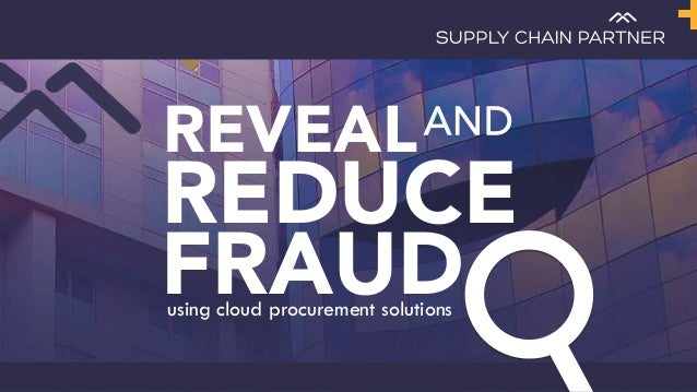 REVEAL REDUCE FRAUD AND using cloud procurement solutions