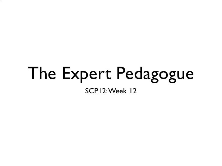 The Expert Pedagogue      SCP12: Week 12