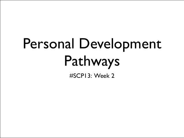 Personal Development      Pathways      #SCP13: Week 2