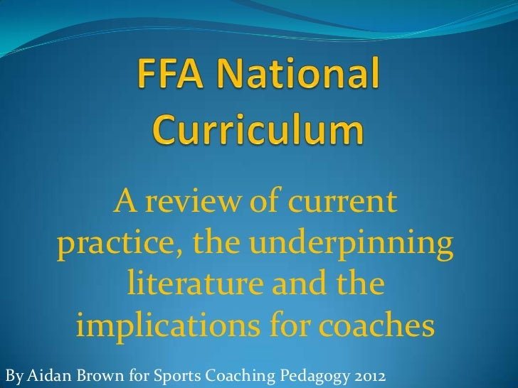 A review of current      practice, the underpinning           literature and the       implications for coachesBy Aidan Br...