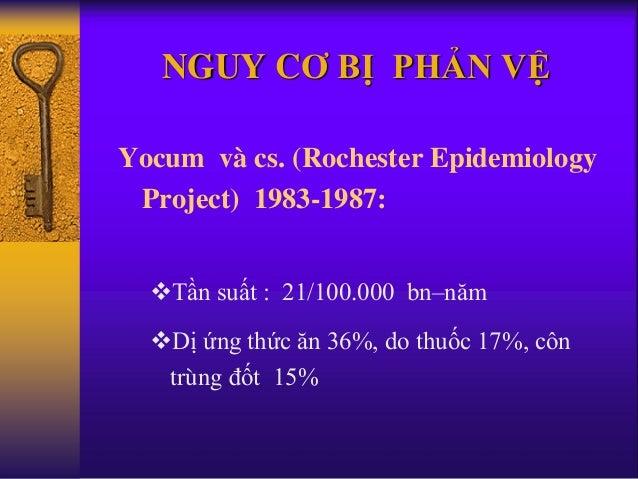 NGUY CƠ BỊ PHẢN VỆ Yocum và cs. (Rochester Epidemiology Project) 1983-1987: Tần suất : 21/100.000 bn–năm Dị ứng thức ăn ...