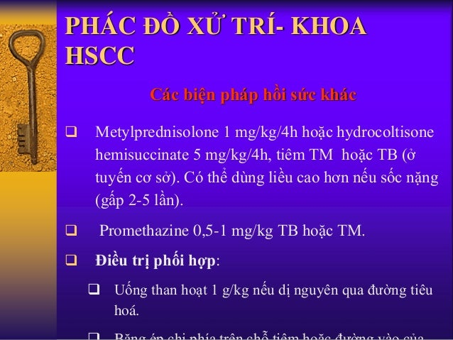 PHÁC ĐỒ XỬ TRÍ- KHOA HSCC Các biện pháp hồi sức khác  Metylprednisolone 1 mg/kg/4h hoặc hydrocoltisone hemisuccinate 5 mg...