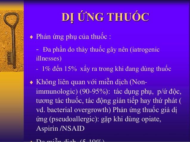 DỊ ỨNG THUỐC  Phản ứng phụ của thuốc : - Đa phần do thày thuốc gây nên (iatrogenic illnesses) - 1% đến 15% xẩy ra trong k...