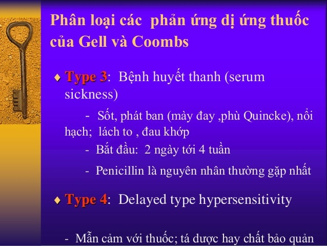 Phân loại các phản ứng dị ứng thuốc của Gell và Coombs  Type 3: Bệnh huyết thanh (serum sickness) - Sốt, phát ban (mày đa...