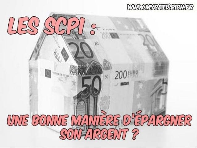 Les SCPI : une bonne manière d'épargner son argent ? www.mycatisrich.fr BIENVENUE !!!