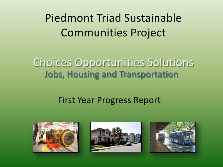 Piedmont Triad Sustainable     Communities ProjectChoices Opportunities Solutions  Jobs, Housing and Transportation     Fi...