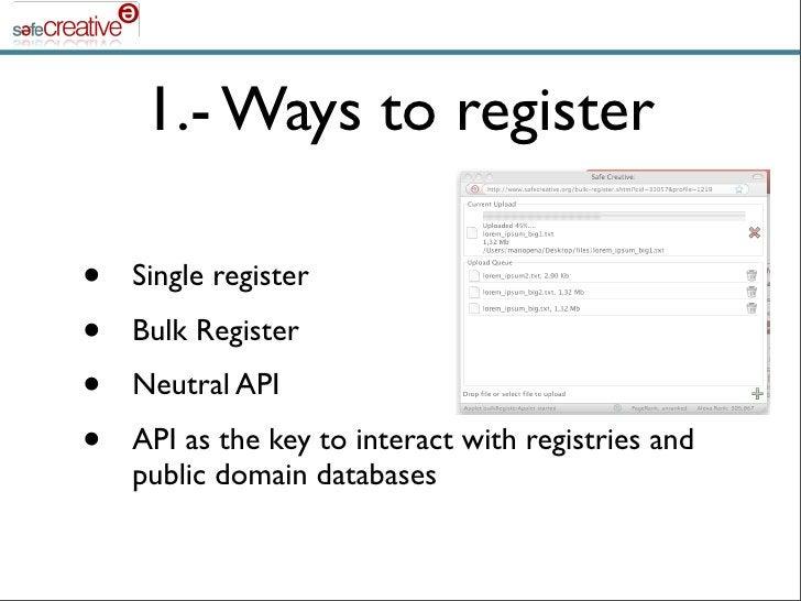 1.- Ways to register  •   Single register •   Bulk Register •   Neutral API •   API as the key to interact with registries...