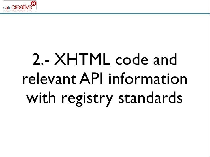 2.- XHTML code and relevant API information  with registry standards