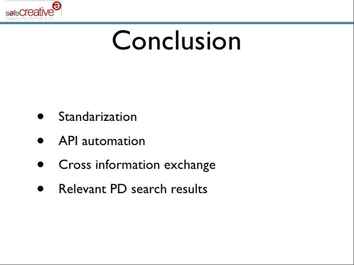 Conclusion  •   Standarization •   API automation •   Cross information exchange •   Relevant PD search results