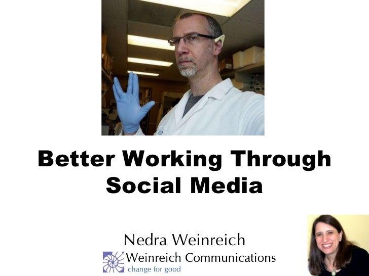 Better Working Through Social Media Nedra Weinreich