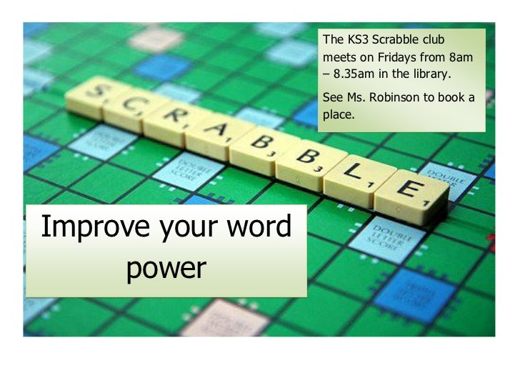 The KS3 Scrabble club                    meets on Fridays from 8am                    – 8.35am in the library.            ...