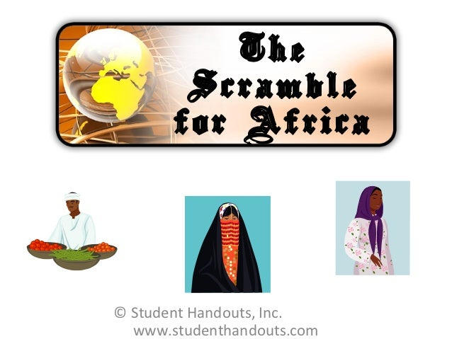 The        Scramble       for Africa© Student Handouts, Inc.  www.studenthandouts.com