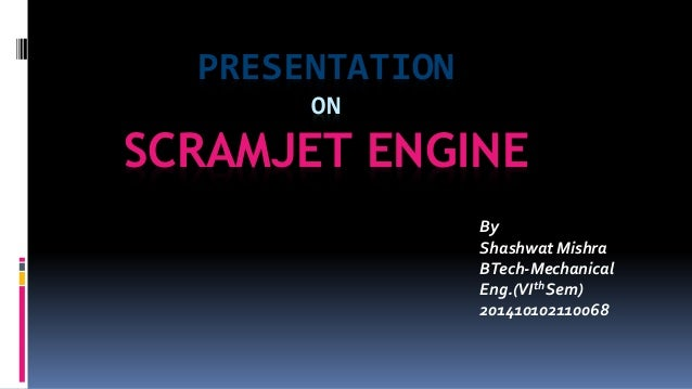 Scramjet engine[1]by Shashwat Mishra