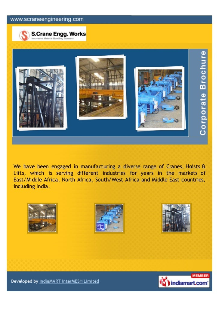 We have been engaged in manufacturing a diverse range of Cranes, Hoists &Lifts, which is serving different industries for ...