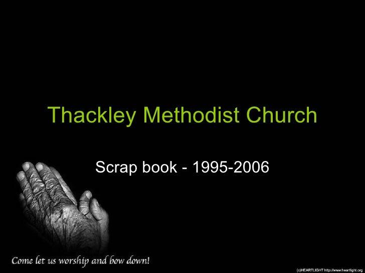 Thackley Methodist Church Scrap book - 1995-2006