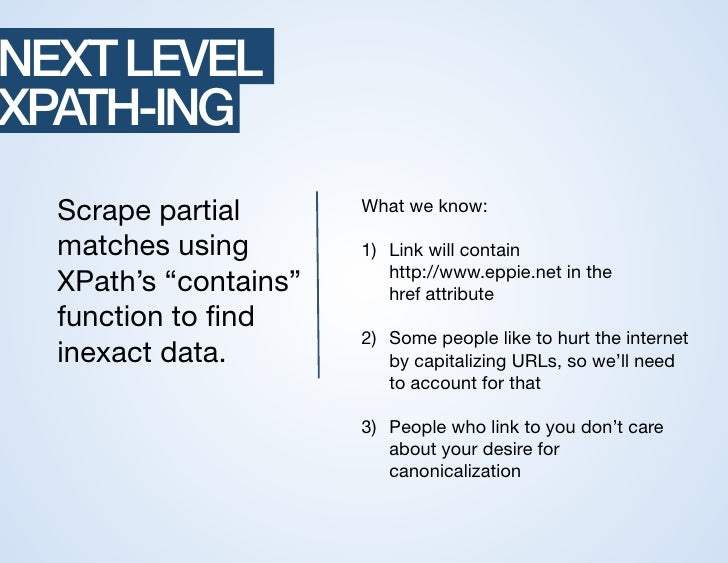 """NEXT LEVEL!XPATH-ING!  Scrape partial       What we know:""""  matches using        1) Link will contain""""                   ..."""