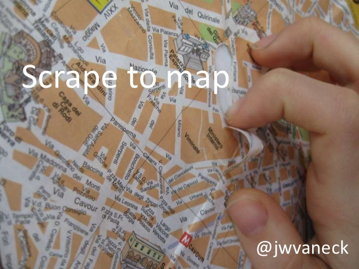 Scrape to map                @jwvaneck