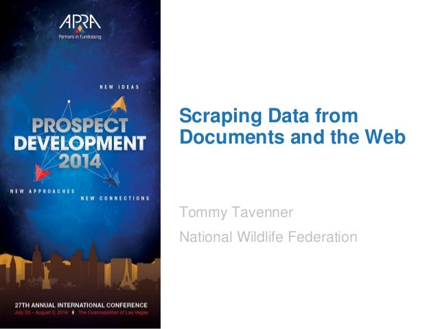Scraping Data from Documents and the Web Tommy Tavenner National Wildlife Federation