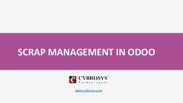SCRAP MANAGEMENT IN ODOO www.cybrosys.com