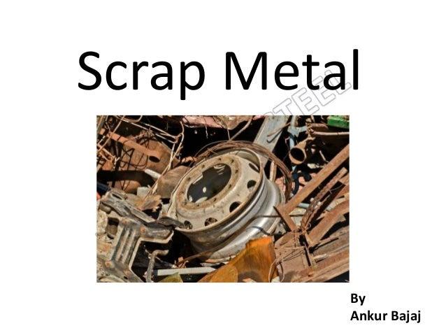 Scrap Metal By Ankur Bajaj
