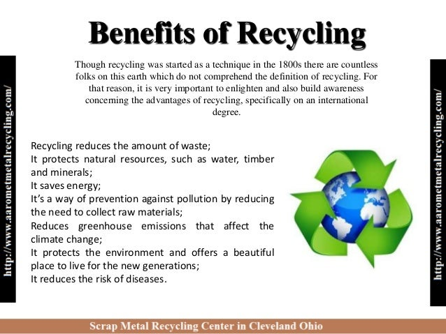 environmental benefits of recycling essay The office of waste management (owm) strives to provide timely and efficient removal of solid waste generated at umass amherst, and, to process and dispose of these wastes in the least harmful way to the natural environment, the university community and the public.