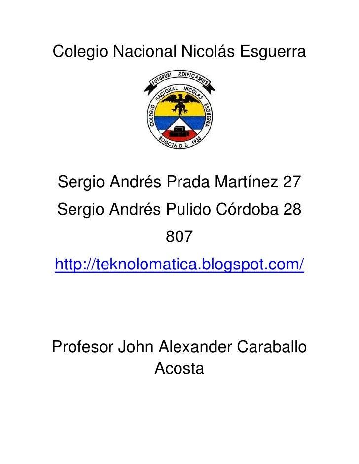 Colegio Nacional Nicolás EsguerraSergio Andrés Prada Martínez 27Sergio Andrés Pulido Córdoba 28               807http://te...