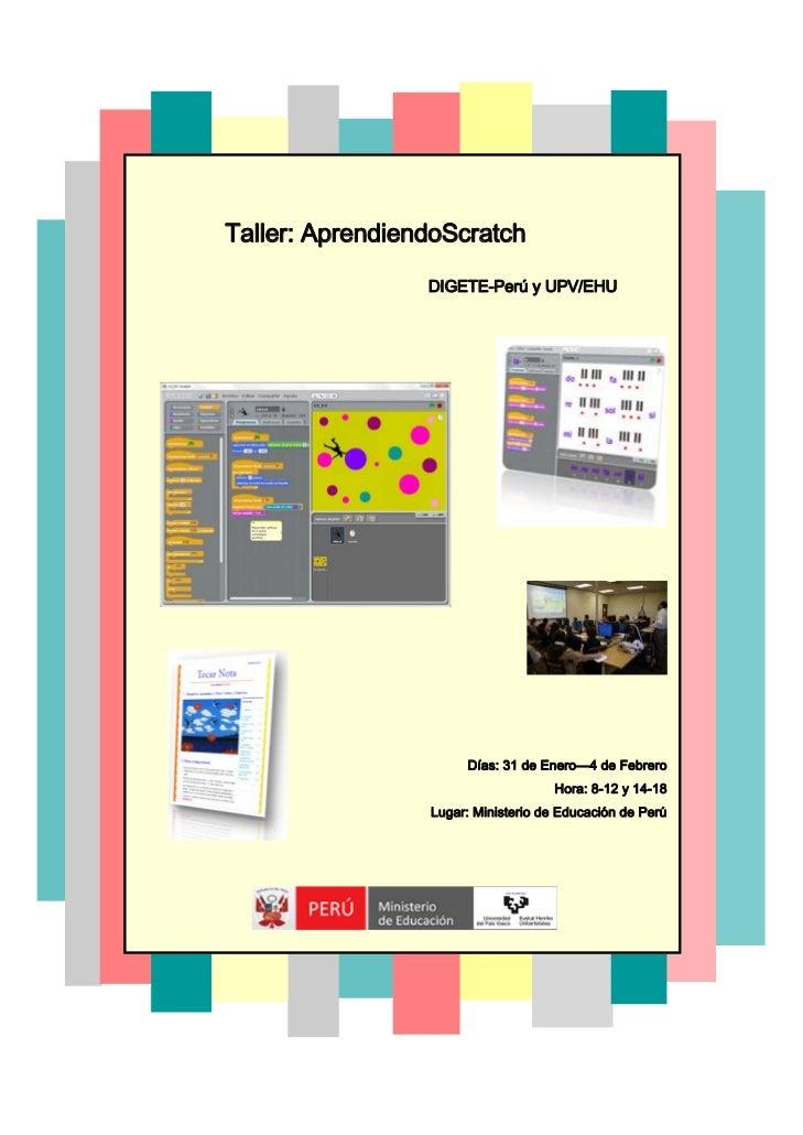 Taller: AprendiendoScratch                 DIGETE-Perú y UPV/EHU                      Días: 31 de Enero—4 de Febrero      ...
