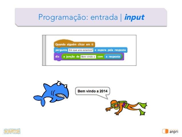 ! Programação: entrada   input