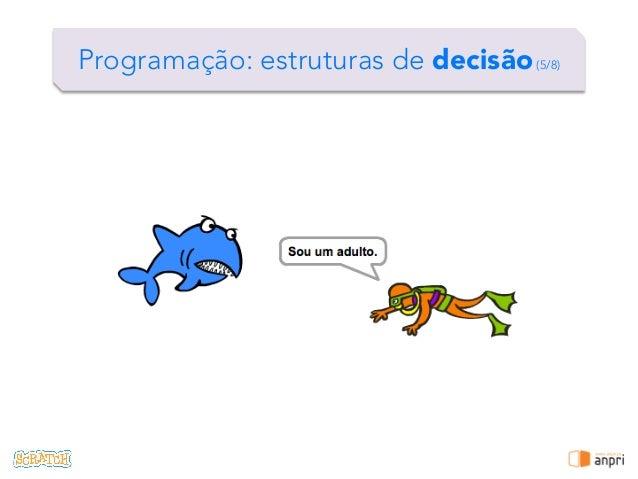 ! Programação: estruturas de decisão(5/8)