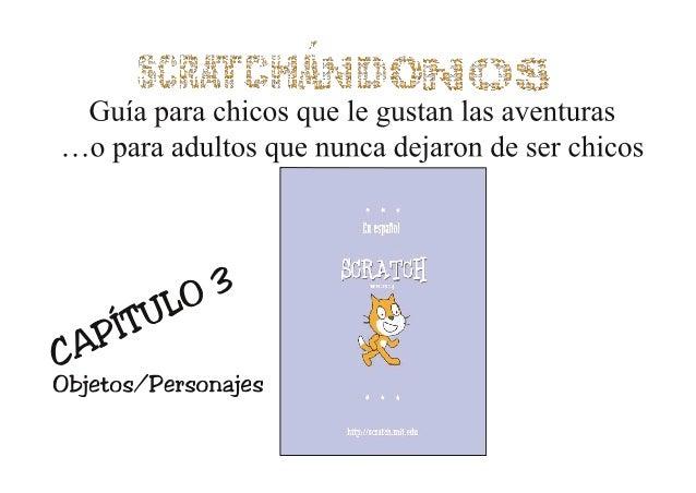 Scratchandonos -3-