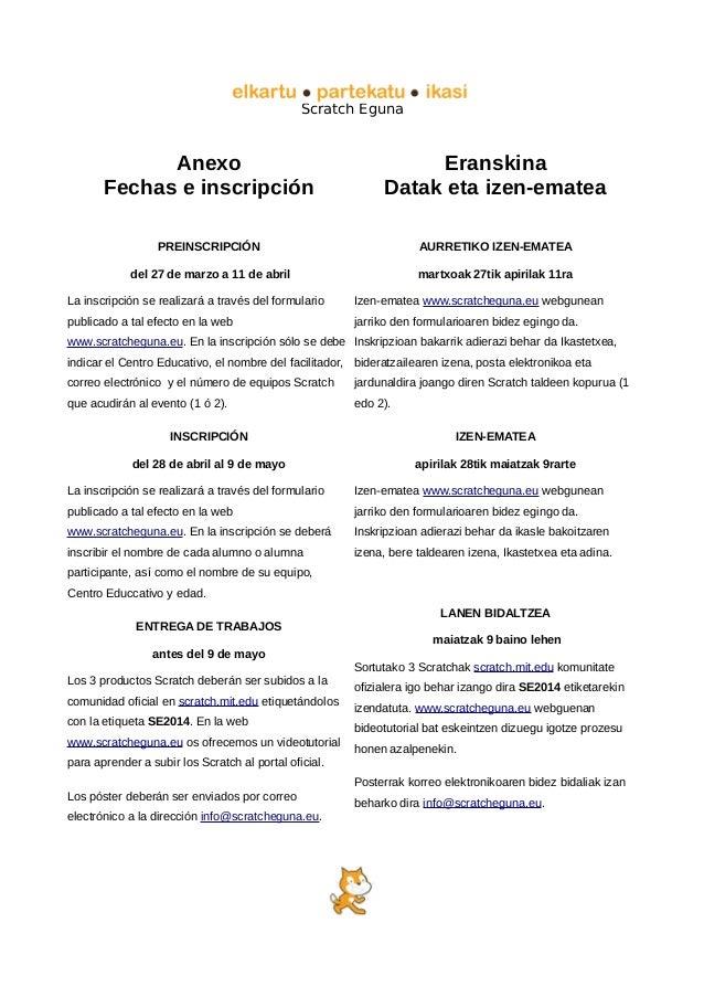 Scratch Eguna Anexo Fechas e inscripción PREINSCRIPCIÓN del 27 de marzo a 11 de abril La inscripción se realizará a través...