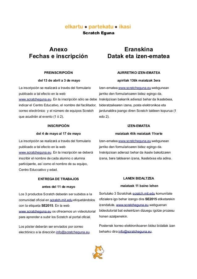 Scratch Eguna Anexo Fechas e inscripción PREINSCRIPCIÓN del 13 de abril a 3 de mayo La inscripción se realizará a través d...