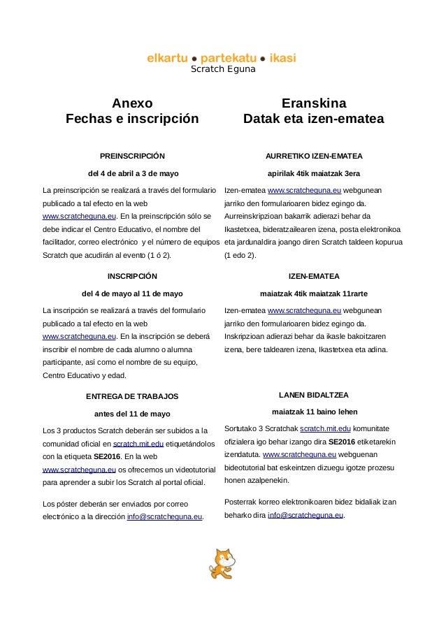 Scratch Eguna Anexo Fechas e inscripción PREINSCRIPCIÓN del 4 de abril a 3 de mayo La preinscripción se realizará a través...