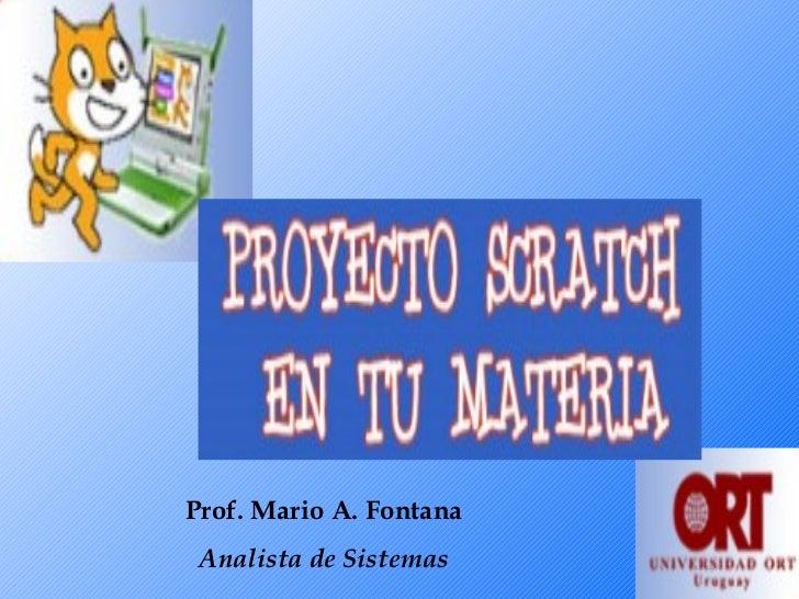 Prof. Mario A. Fontana Analista de Sistemas