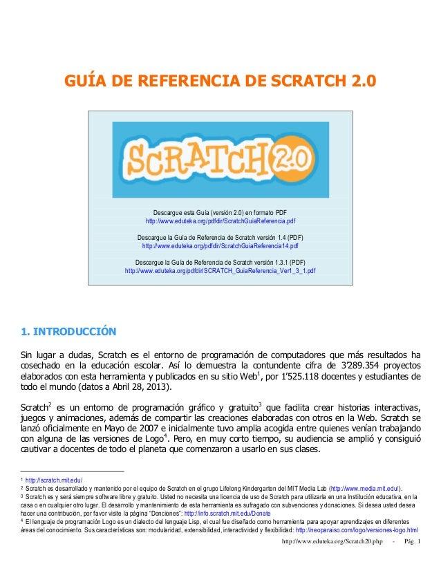 http://www.eduteka.org/Scratch20.php - Pág. 1GUÍA DE REFERENCIA DE SCRATCH 2.0Descargue esta Guía (versión 2.0) en formato...