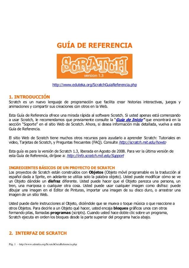 Pág. 1 - http://www.eduteka.org/ScratchGuiaReferencia.php GUÍA DE REFERENCIA http://www.eduteka.org/ScratchGuiaReferencia....