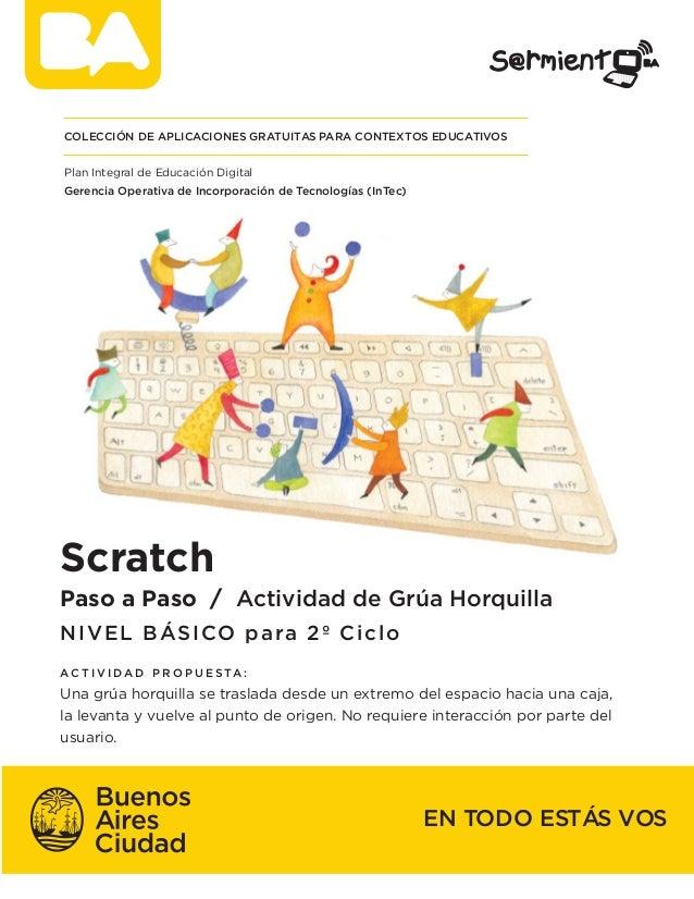 EN TODO ESTÁS VOS Scratch Paso a Paso / Actividad de Grúa Horquilla NIVEL BÁSICO para 2º Ciclo A C T I V I D A D P R O P U...