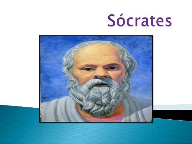  Sócrates foi um filosofo grego. A sua doutrina opera a revolução que consiste em deslocar a reflexão do mundo físico par...