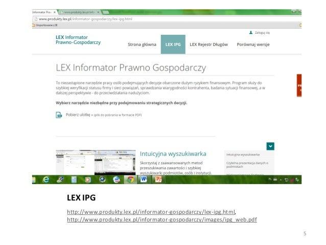 LEX IPG http://www.produkty.lex.pl/informator-gospodarczy/lex-ipg.html, http://www.produkty.lex.pl/informator-gospodarczy/...