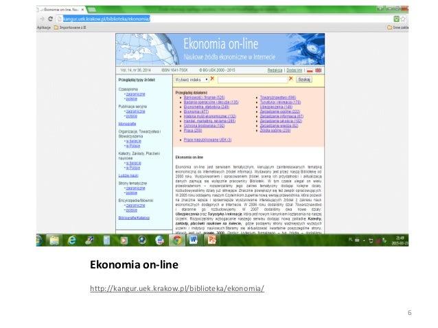 Ekonomia on-line http://kangur.uek.krakow.pl/biblioteka/ekonomia/ 6