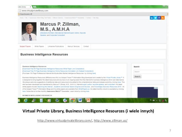 Virtual Private Library, Business Intelligence Resources (i wiele innych) http://www.virtualprivatelibrary.com/, http://ww...